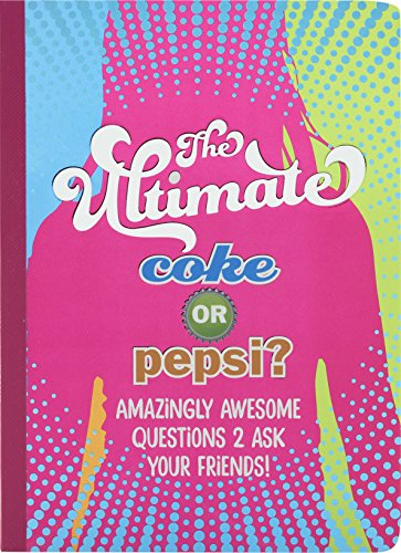 the-ultimate-coke-or-pepsi-amazingly-awesome-questions-2-ask-your-friends