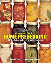 Ball Complete Book of Home Preserving: 400 Delicious and Creative Recipes for Today (2015-03-20)