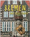 Reise durch BREMEN und BREMERHAVEN - Ein Bildband mit über 160 Bildern - STÜRTZ Verlag - Ulf Buschmann (Autor), Günter Franz (Fotograf)