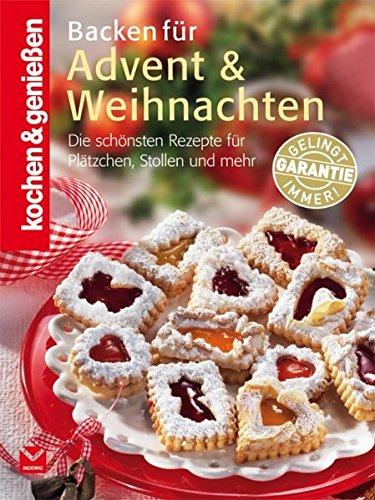 Backen für Advent und Weihnachten: Die schönsten Rezepte für Plätzchen, Stollen und mehr (Kochen & Genießen)