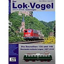 Die Baureihen 139 und 140: Bestandsveränderungen 1957-2016