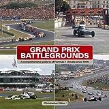 Grand Prix Battlegrounds: A Comprehensive Guide to All Formula 1 Circuits Since 1950