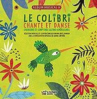 Le colibri chante et danse par Mariana Ruiz Johnson