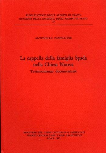 La cappella della famiglia Spada nella Chiesa Nuova. Testimonianze documentarie - Amazon Libri