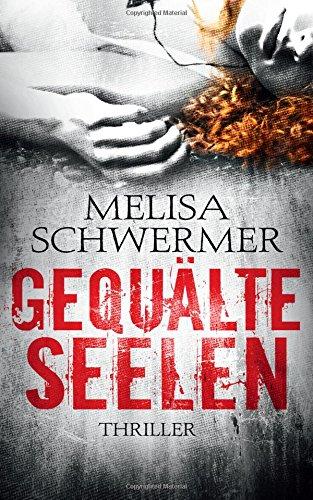 Buchseite und Rezensionen zu 'Gequälte Seelen' von Melisa Schwermer