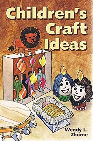 Children's Craft Ideas: Teaching the Bible, Christian Values and Service by Wendy L. Zhorne (1991-05-02)