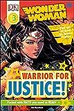 DK Readers L3: DC Comics Wonder Woman: Warrior for Justice!