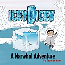 IceyDicey: A Narwhal Adventure (English Edition)