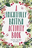 A Frightfully British Activity Book: Discover Your Inner Britishness