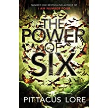 The Power of Six: Lorien Legacies Book 2 (The Lorien Legacies) by Pittacus Lore (2012-04-12)