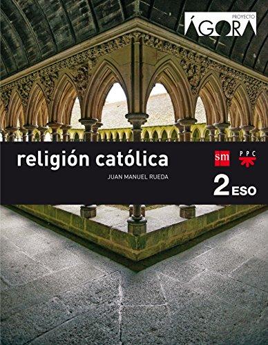 Religión católica. 2 ESO. Ágora - 9788467587296 por Juan Manuel Rueda Calero