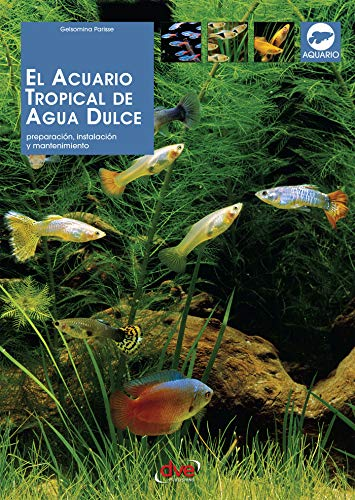El acuario tropical de agua dulce por Gelsomina Parisse