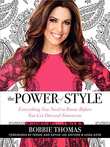 The Power of Style: Everything You Need to Know Before You Get Dressed Tomorrow por Bobbie Thomas