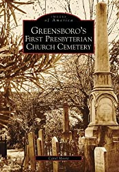 Greensboro's First Prebyterian Cemetery (NC) (Images of America) by Carol Moore (2006-10-25)