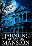 #9: The Haunting of Saxton Mansion: A Haunted House Mystery- Book 1