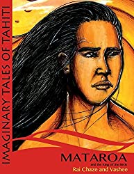 Mataroa and the King of the Birds: Volume 2 (The imaginary tales of Tahiti) by Rai Chaze (2013-04-01)