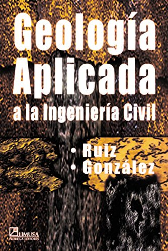 Geologia aplicada a la ingenieria civil / Geology Applied to Civil Engineering por Mariano Ruiz