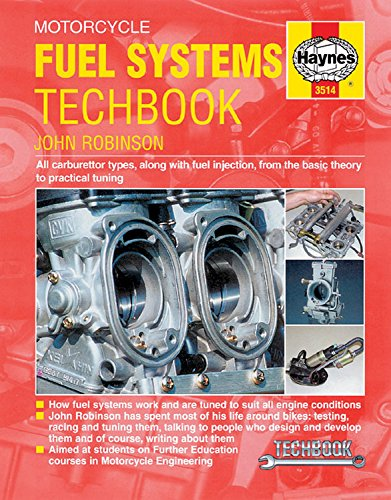 Motorcycle Fuel Systems Techbook: All Carburettor Types, Along with Fuel Injection, from the Basic Theory to Practical Tuning (Haynes Service & Repair Manual)