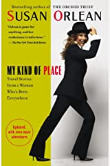 My Kind of Place: Travel Stories from a Woman Who's Been Everywhere Paperback