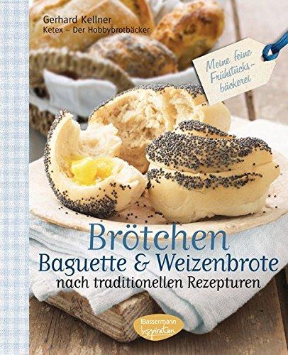 Brötchen, Baguettes und Weizenbrote nach traditionellen Rezepturen: Meine feine Frühstücksbäckerei