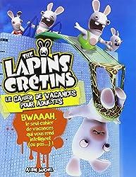 The Lapins Crétins : le cahier de vacances pour adultes