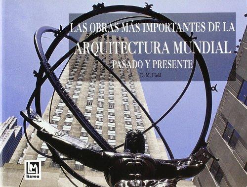 Obras mas importantes de la arquitectura mundial, presente y por Vv.Aa