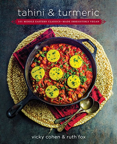 Tahini and Turmeric: 101 Middle Eastern Classics--Made Irresistibly Vegan (English Edition)