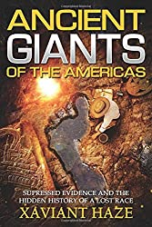 Ancient Giants of America: Suppressed Evidence and the Hidden History of a Lost Race