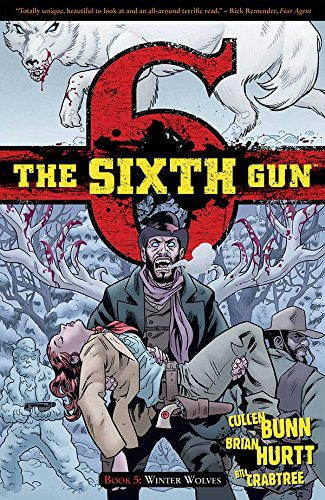 The Sixth Gun Volume 5: Winter Wolves (The Sixth Gun Volume 1 Tp the)