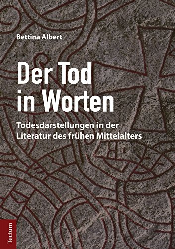 Der Tod in Worten: Todesdarstellungen in der Literatur des frühen Mittelalters