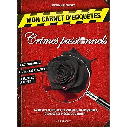 Mon carnet d'enquêtes Crimes passionnels