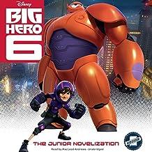 Big Hero 6: The Junior Novelization by Disney Press (2015-03-01)