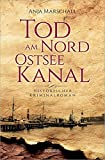 Tod am Nord-Ostseekanal (Historischer Kriminalroman)