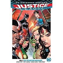 Justice League Vol. 1: The Extinction Machines (Rebirth) (Justice League: Dc Universe Rebirth, Band 1)