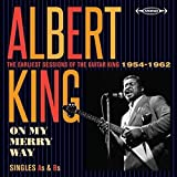 On My Merry Way - The Earliest Sessions of the Guitar King 1954 - 1962