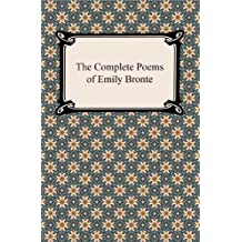 The Complete Poems of Emily Bronte [with Biographical Introduction]
