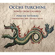 Occhi turchini: Songs from Calabria