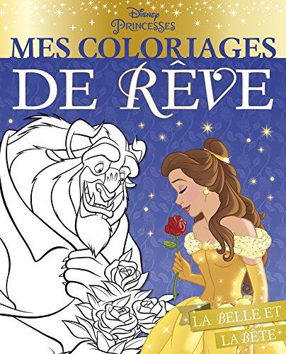 Mes coloriages de rêve Disney Princesses : La Belle et la Bête