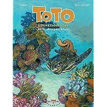 Toto l'ornithorynque T08 : Et le dragon bleu (French Edition)