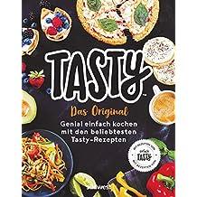 Tasty: Das Original - Genial einfach kochen mit den beliebtesten Tasty-Rezepten -