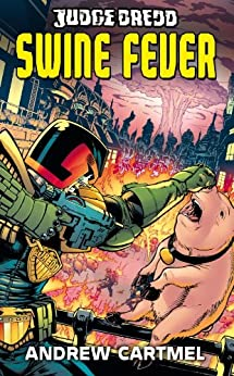 Judge Dredd #7: Swine Fever by [Cartmel, Andrew]