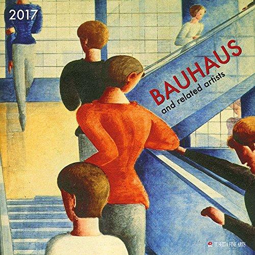 Bauhaus and Related Artists 2017: Kalender 2017 (Fine Arts)