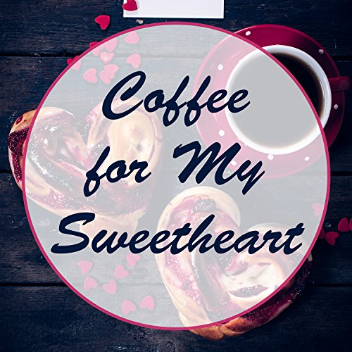 coffee-for-my-sweetheart-dazzling-smile-wonderful-morning-nice-smell-morning-shower-interesting-melo