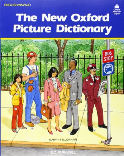 The New Oxford Picture Dictionary: English-Navajo Editon (The New Oxford Picture Dictionary (1988 Ed.)) (Picture New Dictionary Oxford)