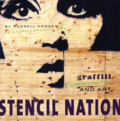 Stencil Nation: Graffiti, Community, and Art by Russell Howze (2008-07-31)