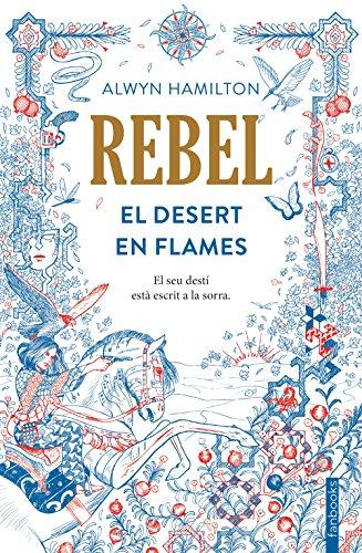 Rebel: El Desert en Flames (FICCIÓ) por Alwyn Hamilton