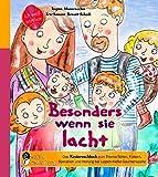 Besonders wenn sie lacht - Das Kindersachbuch zum Thema Stillen, Füttern, Operation und Heilung bei Lippen-Kiefer-Gaumenspalte (Ich weiß jetzt wie!) (German Edition)