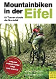 Mountainbiken in der Eifel: 15 Touren durch die Nordeifel (German Edition)