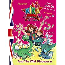 Kika Superwitch & Dani And The Wild Dinosaurs (Castellano - A Partir De 8 Años - Libros En Inglés - Kika Superwitch & Dani)