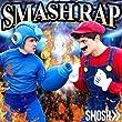 Smash Rap [Explicit]